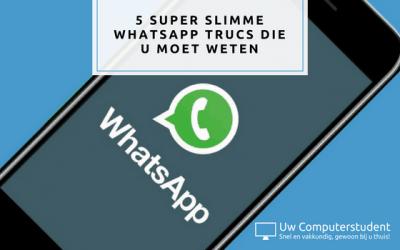 5 super slimme WhatsApp trucs die u moet weten